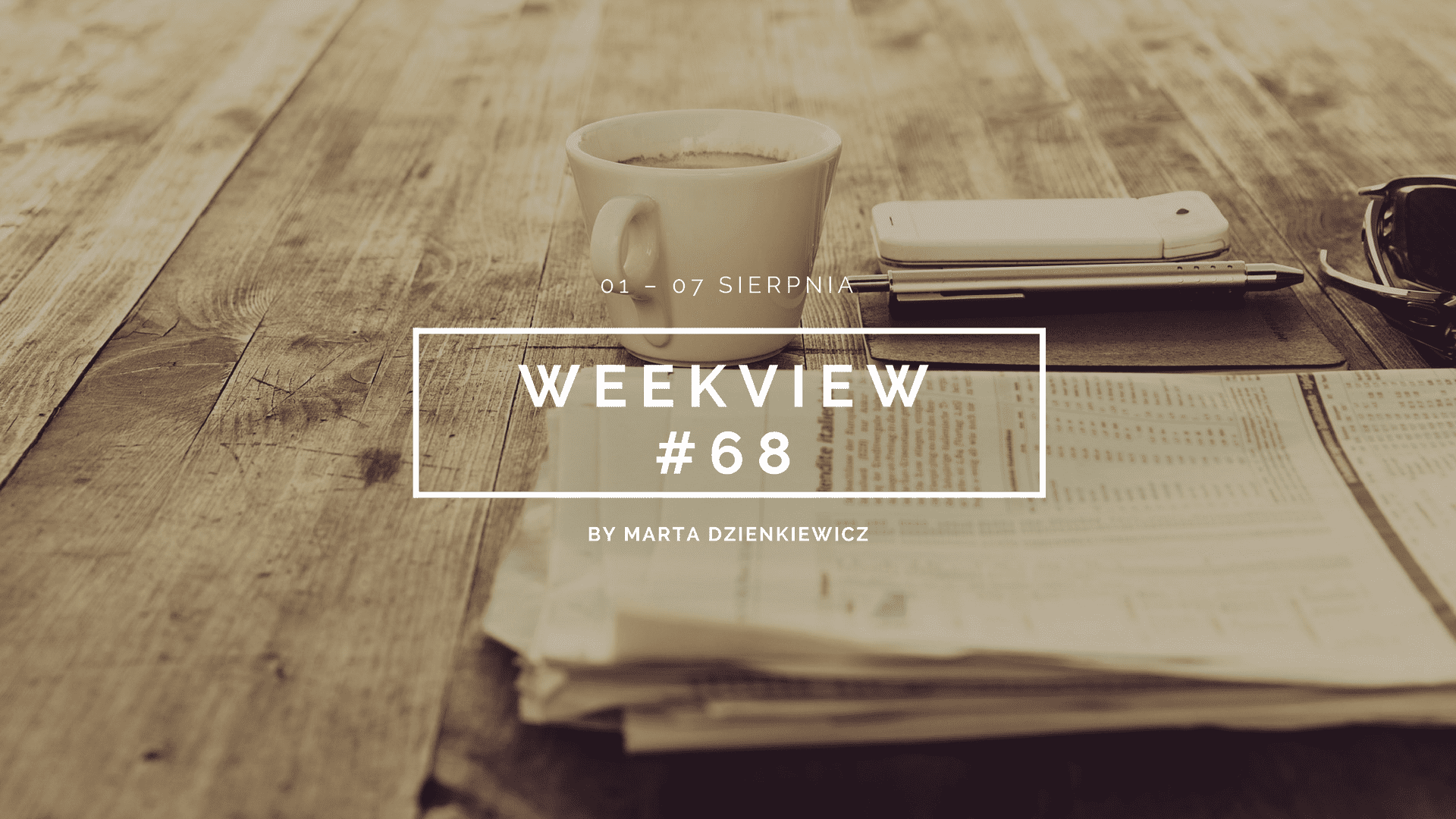 Weekview #68