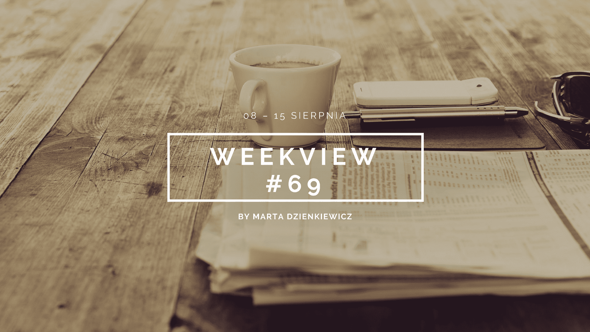 Weekview #69